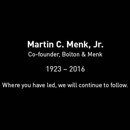 Martin C Menk, Jr. Co-founder, Bolton & Menk, 1923 - 2016